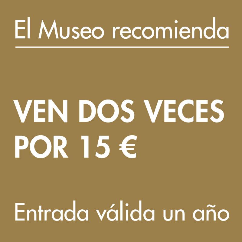 El Museo recomienda: Ven dos veces por 15€