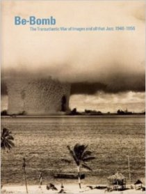 Be-Bomb: The Transatlantic War of Images and All That Jazz. 1946-1956