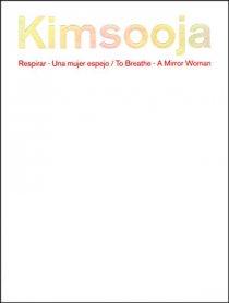 Kimsooja. Respirar-una mujer espejo