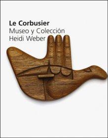Le Corbusier. Museo y Colección Heidi Weber