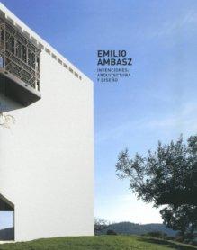Emilio Ambasz. Invenciones: Arquitectura y Diseño