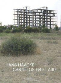Hans Haacke. Castillos en el aire