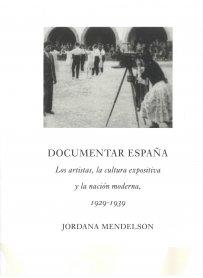 Catálogo Documentar España. Los artistas, la cultura expositiva y la nación moderna, 1929-1939