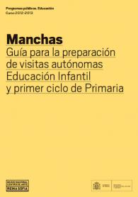 Manchas. Guía para la preparación de visitas autónomas Educación Infantil y primer ciclo de Primaria