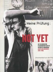 Not yet. On the Reinvention of Documentary and the Critique of Modernism. Essays and Documents [1972-1991]