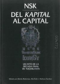 NSK del Kapital al Capital. Neue Slowenische Kunst