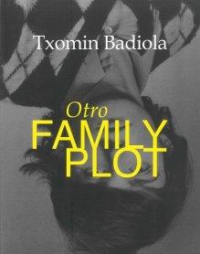 Txomin Badiola. Otro Family Plot