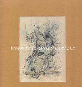 Wols: el cosmos y la calle