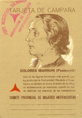 Tarjeta de campaña: Dolores Ibárruri (Pasionaria). Comité Provincial de Mujeres Antifascistas, [1937-1938]. Archivo Ibán Ramón