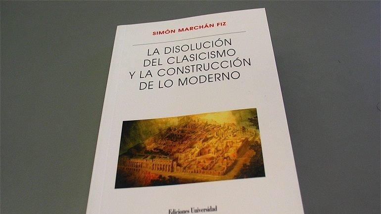 Simón Marchán-Fiz: La disolución del clasicismo y la construcción de lo moderno, Editorial Universidad de Salamanca, 2010