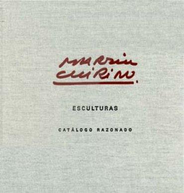 Martín Chirino. Esculturas. Catálogo razonado