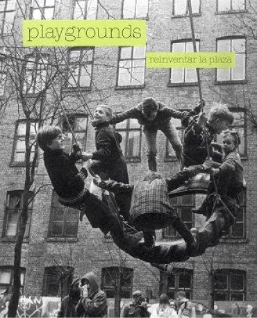 Playgrounds. Reinventar la plaza