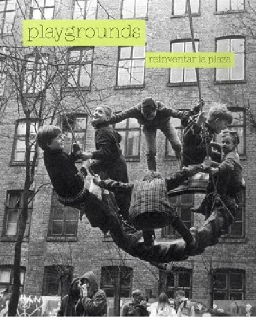 Playgrounds. Reinventar la plaza