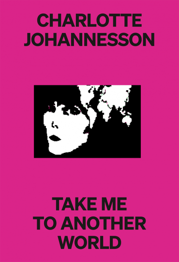 Cover of Charlotte Johannesson. Take Me To Another World