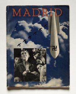 Madrid. Barcelona: Ediciones del Comissariat de Propaganda de la Generalitat de Catalunya, 1937. Archivo fotográfico del Museo Nacional Centro de Arte Reina Sofía
